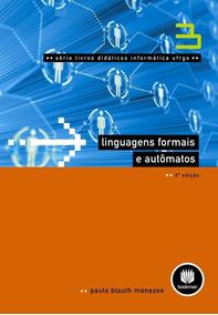Linguagens Formais E Autômatos - 6ª Ed.