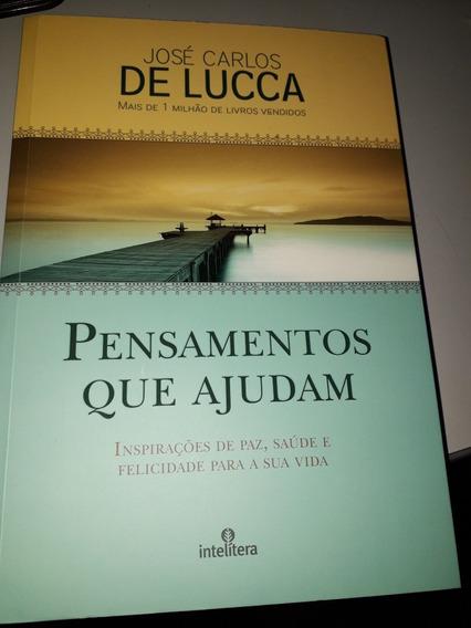 Pensamentos Que Ajudam - José Carlos De Lucca