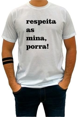 Camisa Masculina Blusas Femininas Respeita As Mina Porr 1343