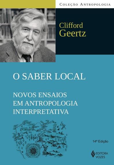 O Saber Local - Novos Ensaios Em Antropologia Interpretativa