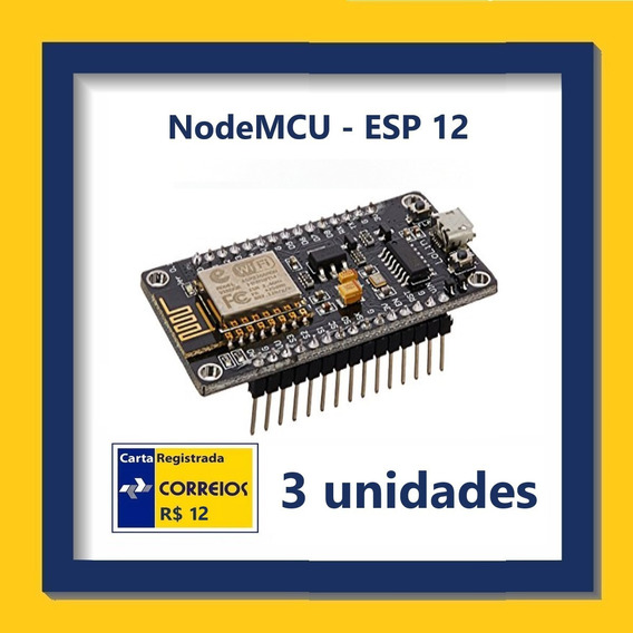 Módulo Wifi Nodemcu Esp-12 - Kit Com 3 Unidades