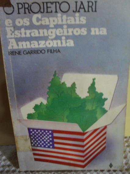 Livro: Projeto Jari E Os Capitais Estrangeiros Na Amazônia