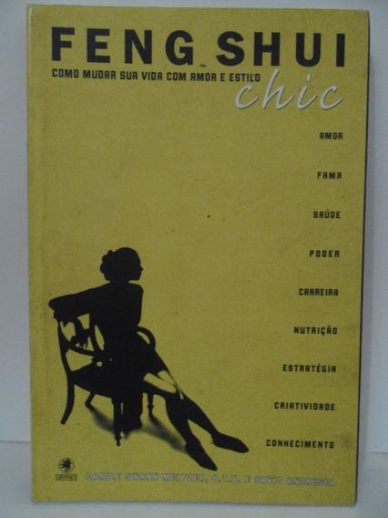Feng Shui Chic - Carole Swann - Como Mudar Sua Vida C/ Amor