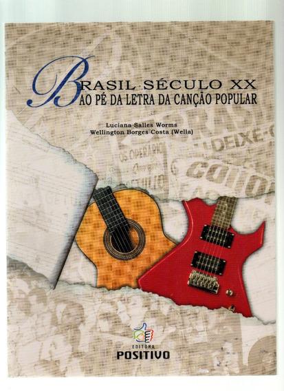 Brasil Seculo Xx - Ao Pe Da Letra Da Cançao Popular