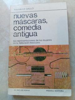 Nuevas Mascaras, Comedia Antigua- Yolande Le Gallo- 1988