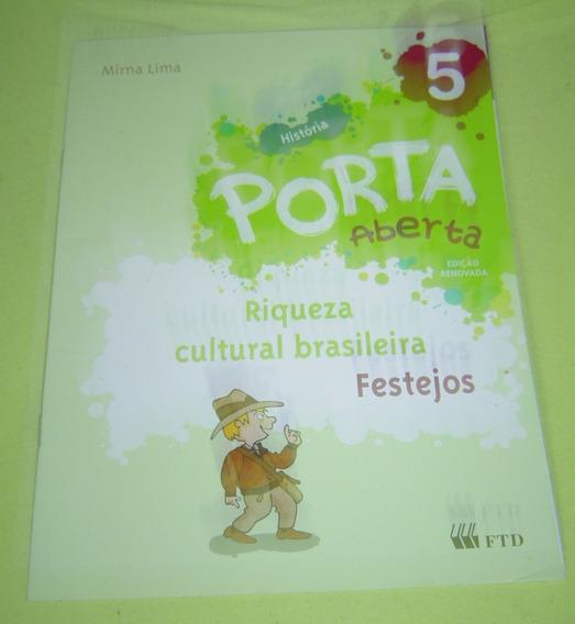 Porta Aberta Riqueza Cultural Brasileira- 5 ªano Mirna Lima