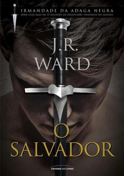 Salvador, O - Serie Irmandade Da Adaga Negra - Vol. 17