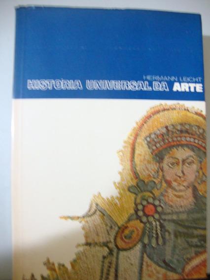 Livro História Universal Da Arte - Autor Hermann Leicht