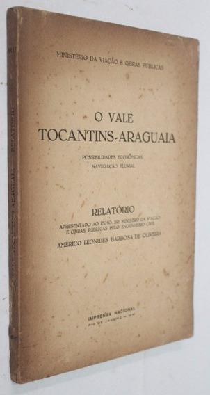 O Vale Tocantins-araguaia: Possibilidades Econômicas