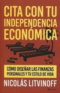 Cita Con Tu Independencia Economica - Litvinoff Nicolas