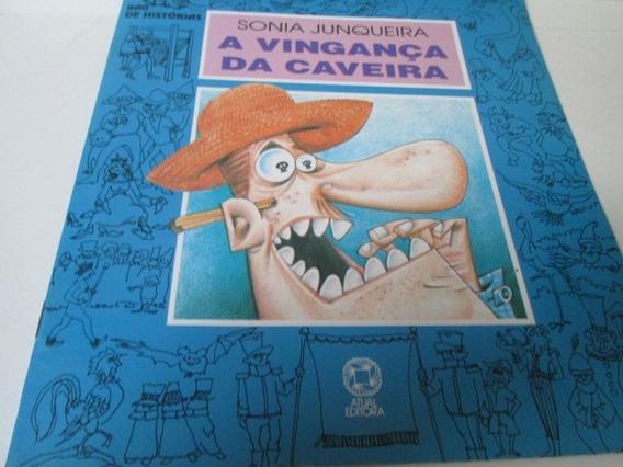 Livro A Vingança Da Caveira Sonia Junqueira Usado R.688