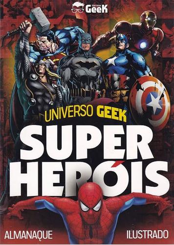 Imagem 1 de 1 de Universo Geek Super-heróis Almanaque Ilustrado