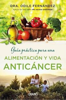 Guia Practica Alimentacion Vida Anticancer Fernandez + Envio