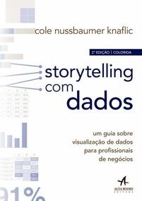 Storytelling Com Dados - Um Guia Sobre Visualizacao De Dad
