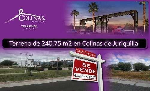 En Venta Gran Terreno En Colinas De Juriquilla, 240.75 M2