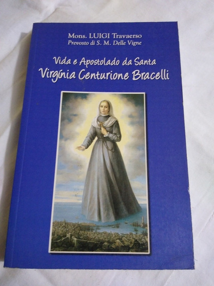 Vida E Apostolado Da Santa Virgínia Centurione Bracelli