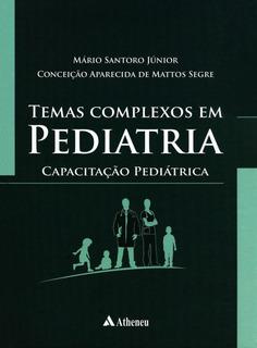 Temas Complexos Em Pediatria - Capacitação Pediátrica