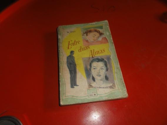 Livro: Entre Duas Almas - M. Delly
