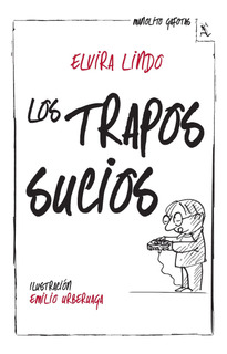 Los Trapos Sucios De Elvira Lindo - Seix Barral