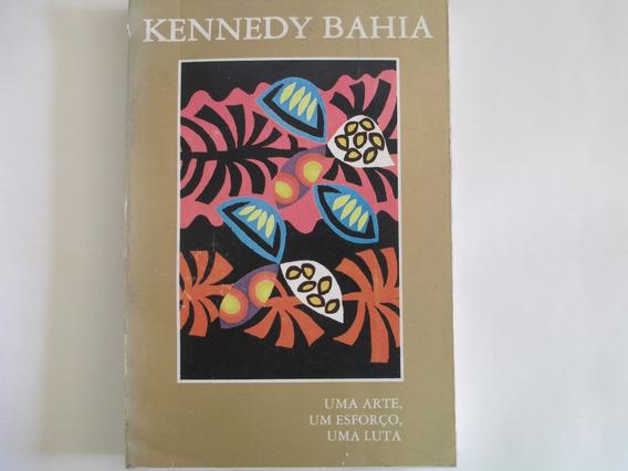 Kennedy Bahia Livro Fora Catalogo Edição Limitada -rarissimo