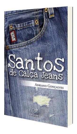 Livro Santos De Calça Jeans - Adriano Gonçalves