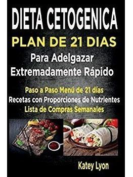 Dieta Cetogénica Plan De 21 Días Pará Adelgazar: Paso La