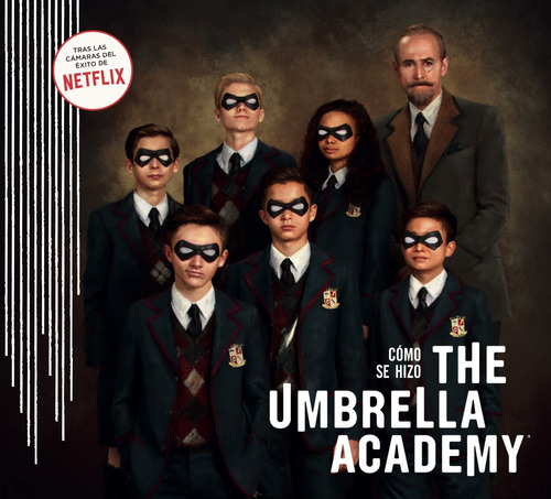 Cómo Se Hizo The Umbrella Academy