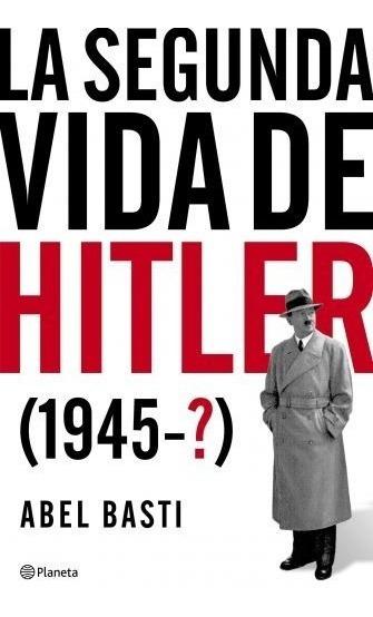 La Segunda Vida - Hitler Abel Basti