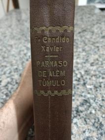Livro Rarissimo - Parnaso De Alem Tumulo - Edicao De 1944.