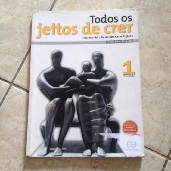 Livro Todos Os Jeitos De Crer Vol 1 Vidas Dora Incontri C2