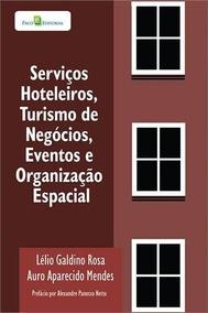 Serviços Hoteleiros, Turismo De Negocios, Eventos