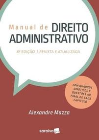 Manual De Direito Administrativo - 8ª Edição - 2018