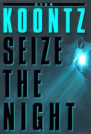 Seize The Night. Dean Koontz