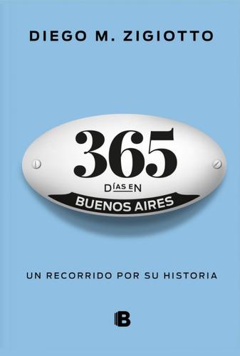 365 Días En Buenos Aires, El Nuevo Libro De Diego Zigiotto