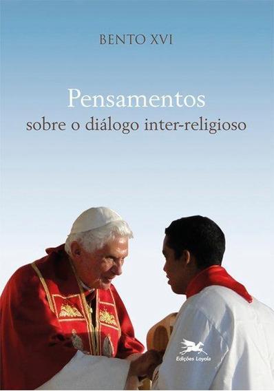Pensamentos Sobre O Dialogo Inter-religioso