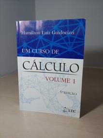Um Curso De Cálculo - Vol. 1 - Hamilton Luiz Guidorizzi 5ªed
