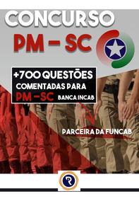 Apostila Com 700 Questões Comentadas Para Pm-sc