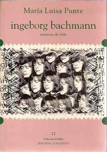 Imagen 1 de 5 de Ingeborg Bachmann - Maria Luisa Punte Ed. Almagesto