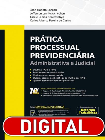 Prática Processual Previdenciária Administrativa E Judicial,