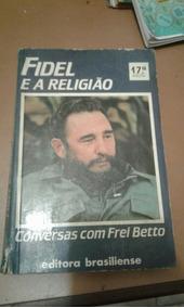 Livro Fidel E A Religião 17 Ed ,conversas Com Frei Betto
