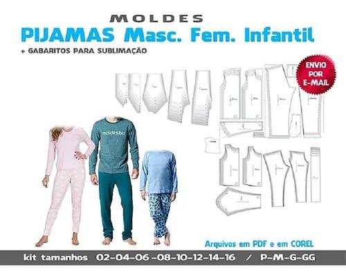 Moldes Em Pdf ,  Kit Completo Pijamas Do Adulto Ao Infantil