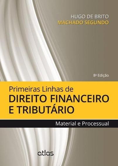 Primeiras Linhas De Direito Financeiro E Tributário - Mater