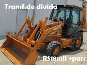 Retroescavadeira Case 580m 4x4 Transferencia De Divida