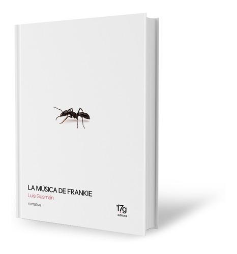 La Música De Frankie / Luis Gusmán - 17 Grises