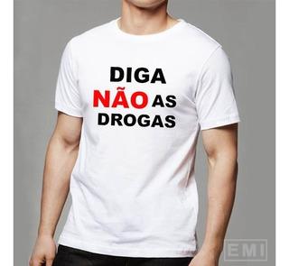 Camiseta Diga Não As Drogas