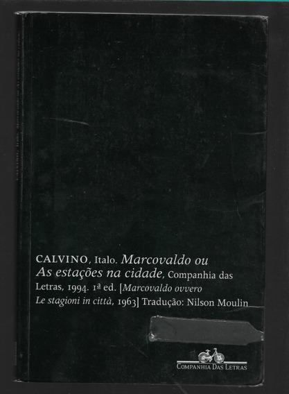 Marcovaldo Ou As Estações Na Cidade - Italo Calvino