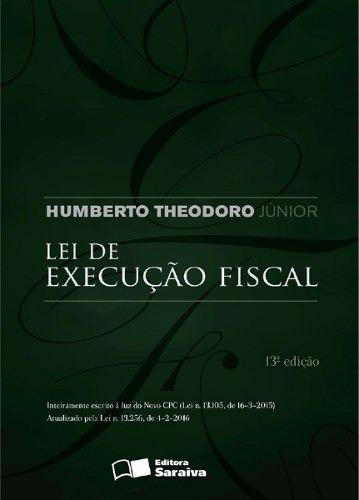 Lei De Execução Fiscal - Humberto Theodoro Junior - 13ª Ed.