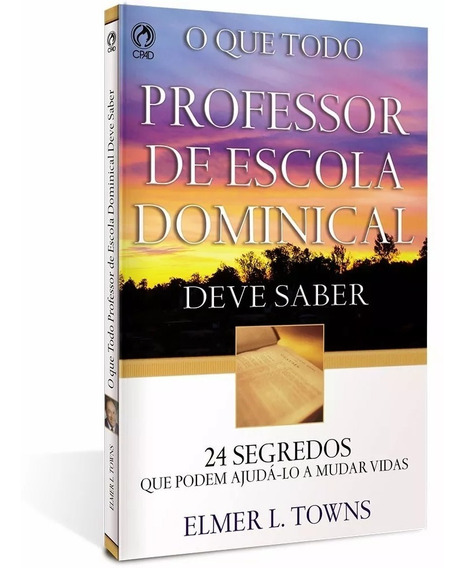 O Que Todo Professor De Escola Dominical Deve Saber