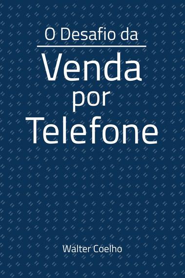 Livro: O Desafio Da Venda Por Telefone