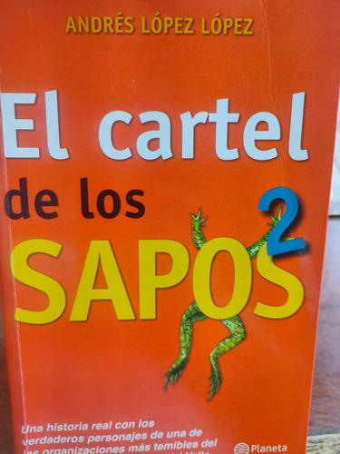 Imagen 1 de 4 de Libro El Cartel De Los Sapos 2